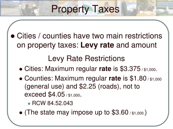 Cities / counties have two main restrictions on property taxes: