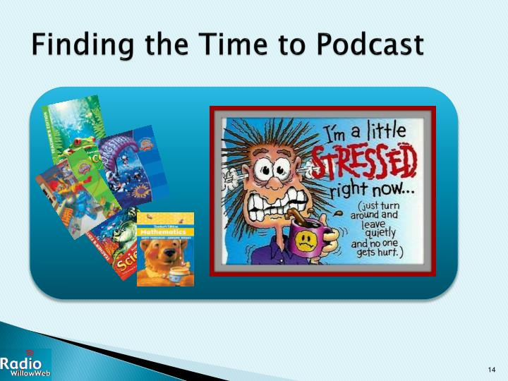 Finding the Time to Podcast