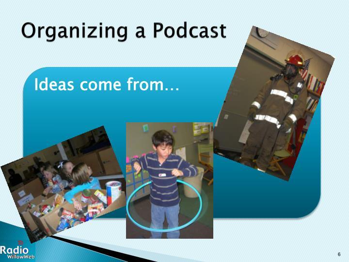 Organizing a Podcast