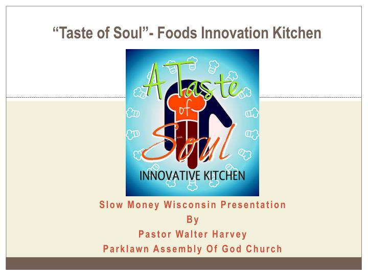 Taste of soul foods innovation kitchen