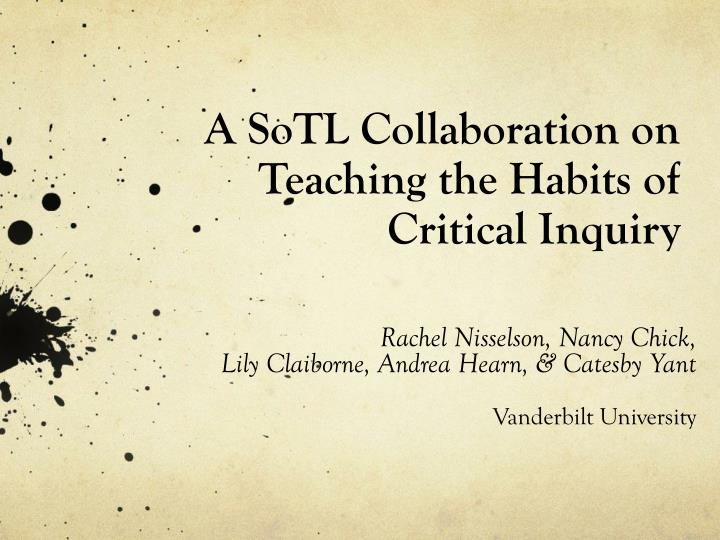 a sotl collaboration on teaching the habits of critical inquiry n.