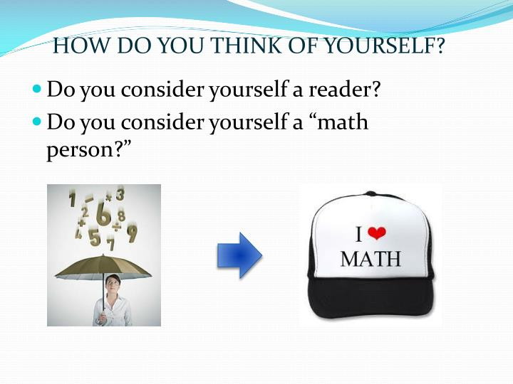 HOW DO YOU THINK OF YOURSELF?