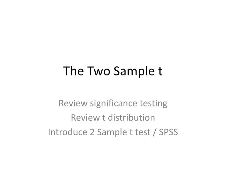 The two sample t