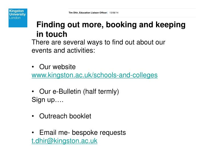 Finding out more, booking and keeping in touch