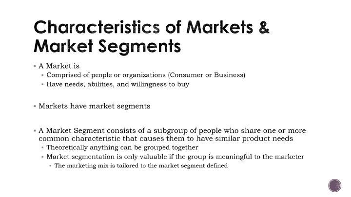 Characteristics of markets market segments