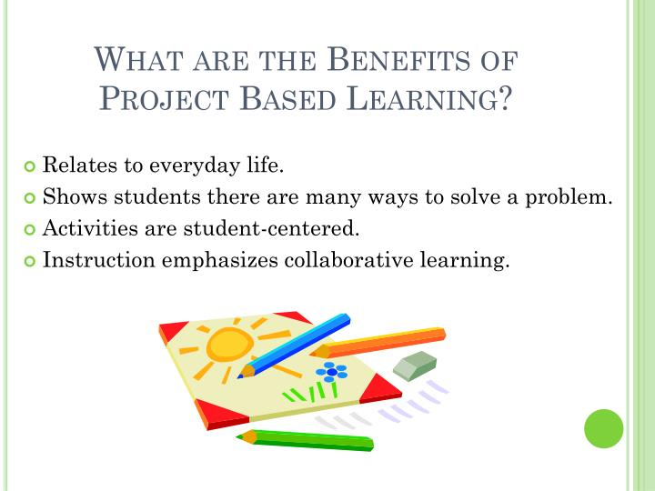 What are the benefits of project based learning