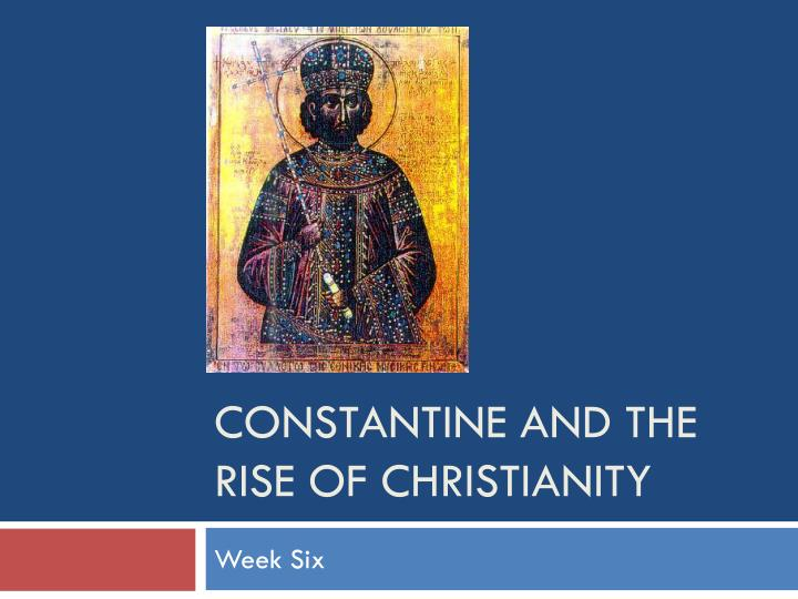 constantine and the rise of christianity n.