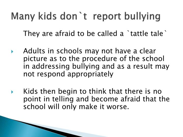 Many kids don`t  report bullying
