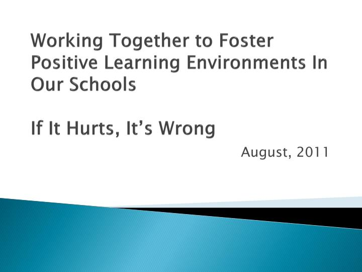 Working together to foster positive learning environments in our schools if it hurts it s wrong