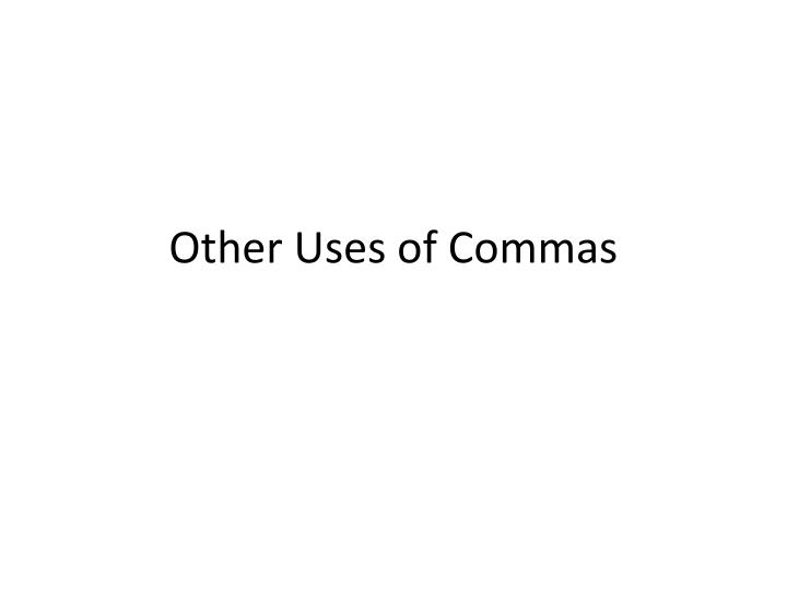 Other uses of commas