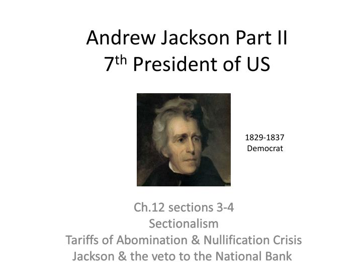 a fictional autobiography of andrew jackson the seventh president of the united states of america Andrew jackson david he split with president andrew jackson and the tennessee delegation headed by james k the ever-changing self-image of the united states.