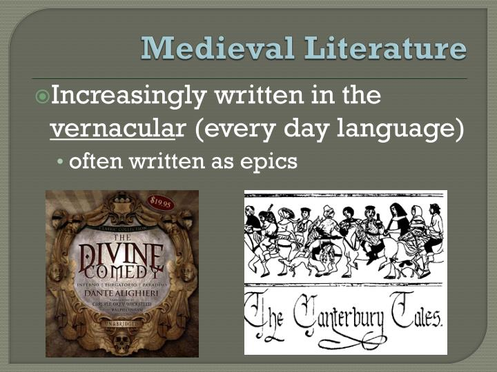 medieval literature Medieval themes what did you guys come up with tracing this darkness in gothic, fantasy, horror literature this brutal, cruel, frightening period of european history has a lasting impact on english literature.