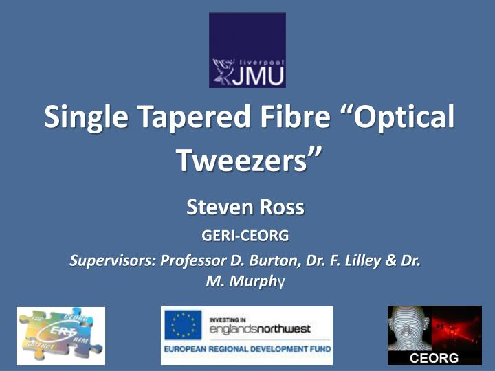 single tapered fibre optical tweezers n.