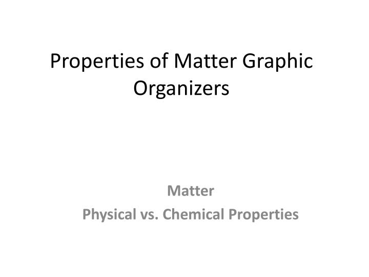 properties of matter graphic organizers n.