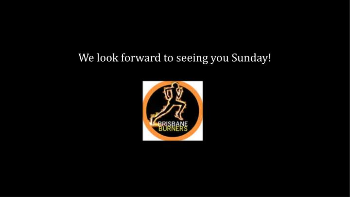 We look forward to seeing you Sunday!