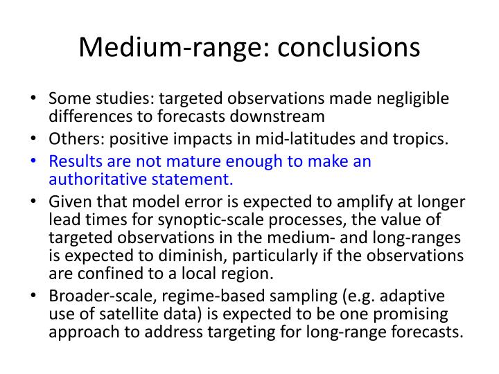 Medium-range: conclusions