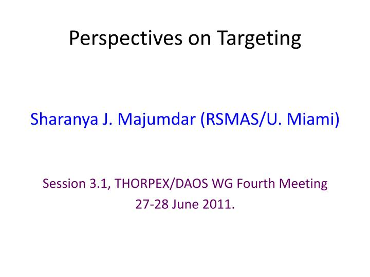 Perspectives on targeting
