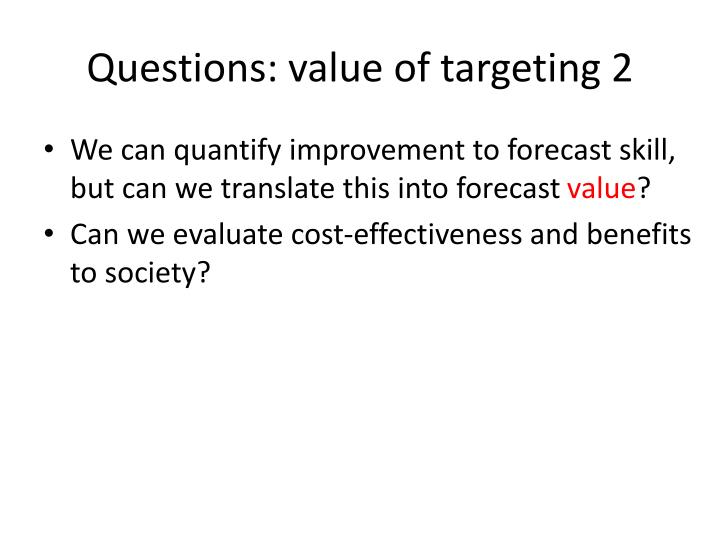 Questions: value of targeting 2