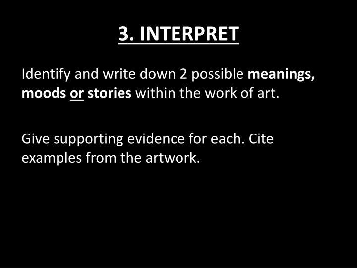 3. INTERPRET