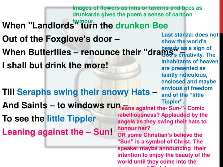Images of flowers as inns or taverns and bees as drunkards gives the poem a sense of cartoon