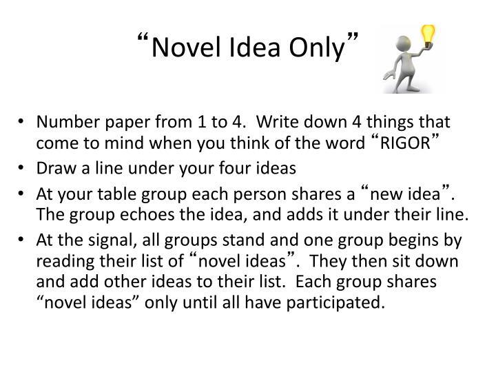 Novel idea only