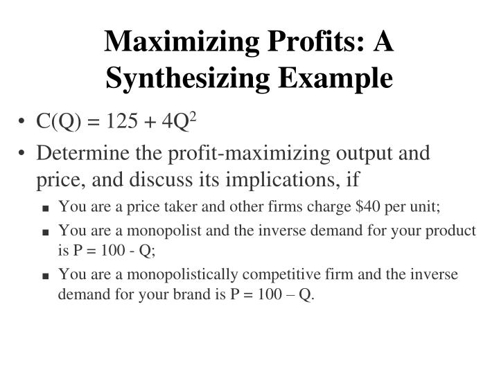 Maximizing Profits: A Synthesizing Example