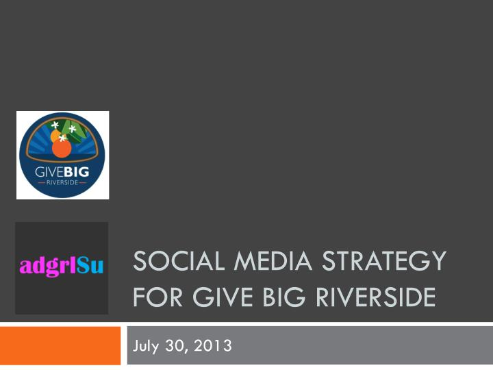 social media strategy for give big riverside n.