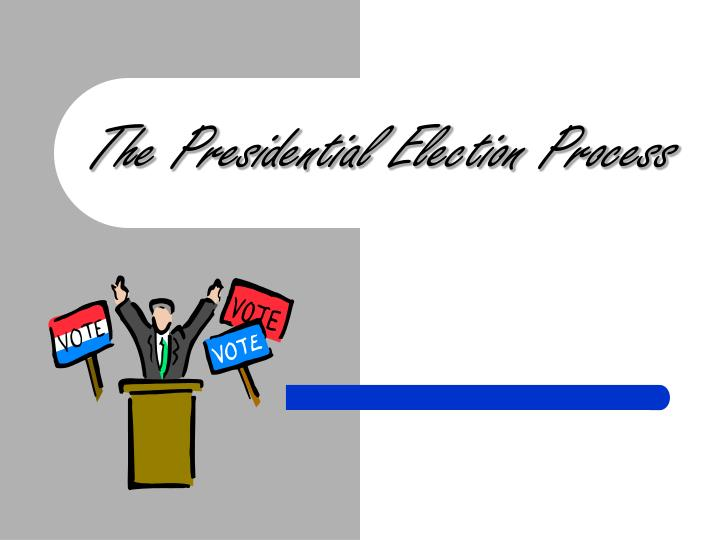 the presidential election process n.