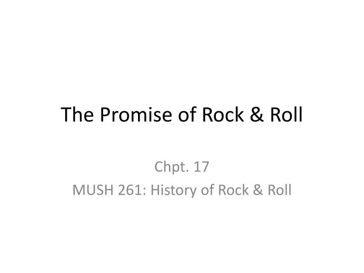 the promise of rock roll n.