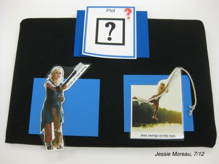 Jessie Moreau, 7/12