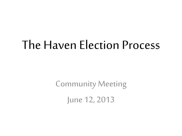 the haven election process n.