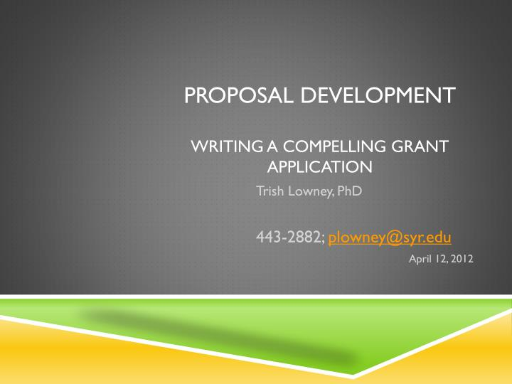 proposal development writing a compelling grant application n.