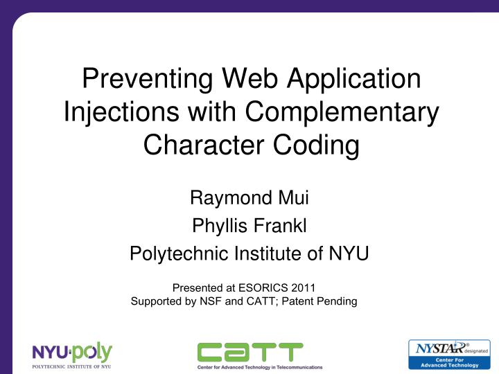 preventing web application injections with complementary character coding n.