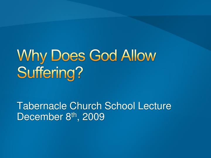 why does god allow suffering n.