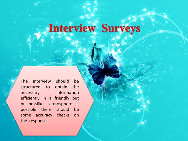 Interview  Surveys