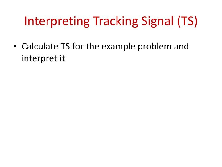 Interpreting Tracking Signal (TS)
