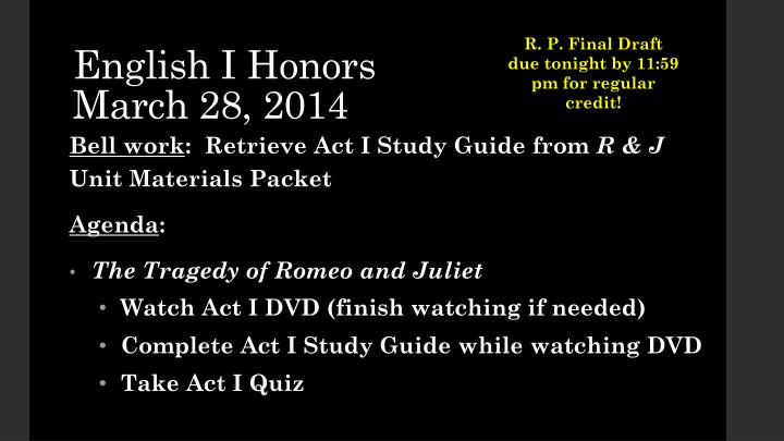 R. P. Final Draft due tonight by 11:59 pm for regular credit!