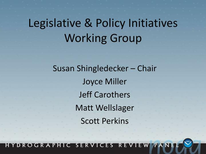 legislative policy initiatives working group