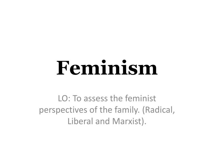 assess the contribution of feminist theorists Home a level and ib sociology assess the contribution made by feminism to our understanding of main contributions of feminism 1) also the theory is.