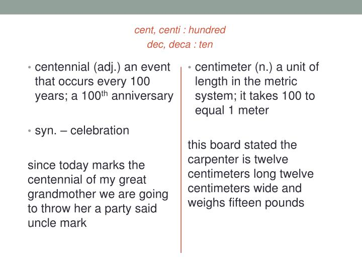 PPT - cent, centi : hundred dec , deca : ten PowerPoint Presentation, free  download - ID:2502325