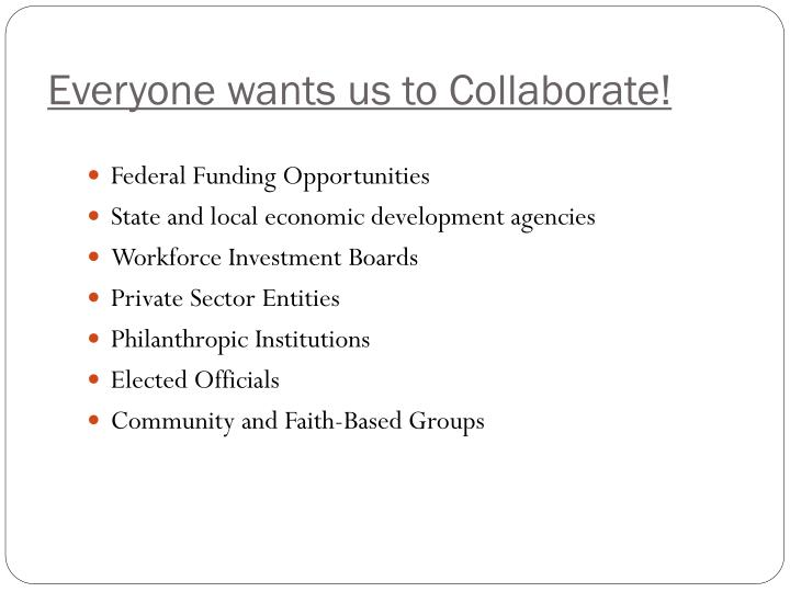Everyone wants us to Collaborate!