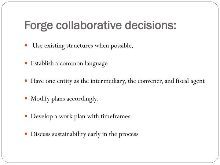 Forge collaborative decisions: