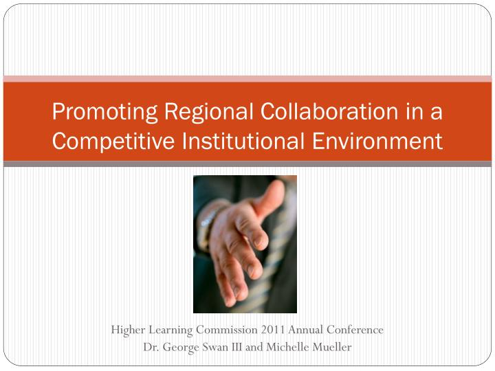 Promoting regional collaboration in a competitive institutional environment