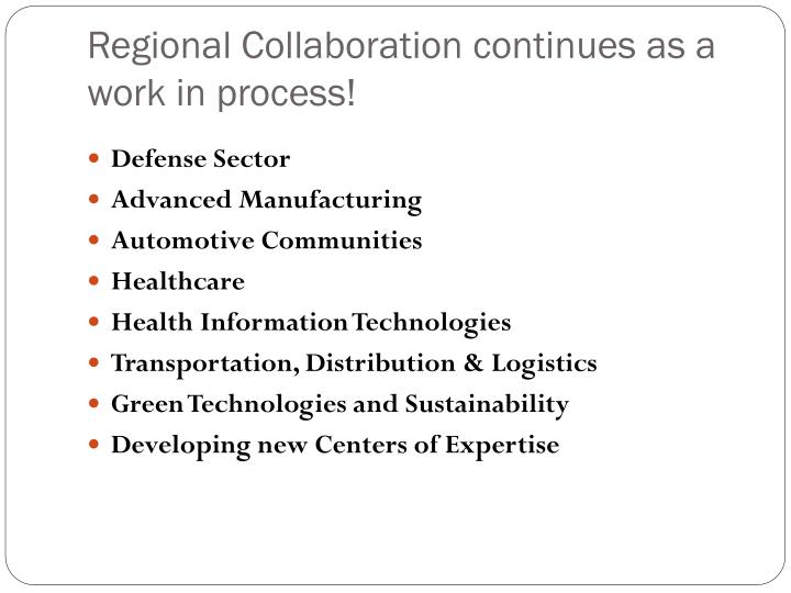 Regional Collaboration continues as a work in process!