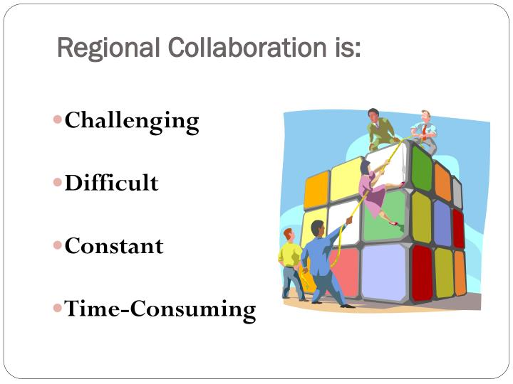 Regional Collaboration is:
