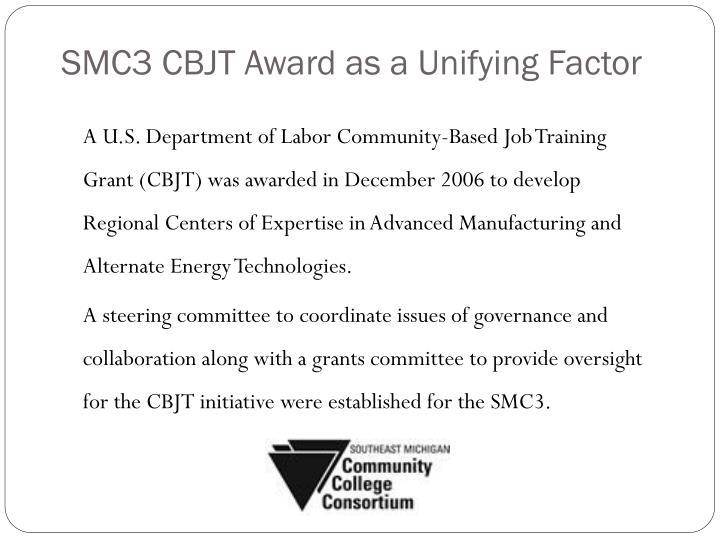 SMC3 CBJT Award as a Unifying Factor
