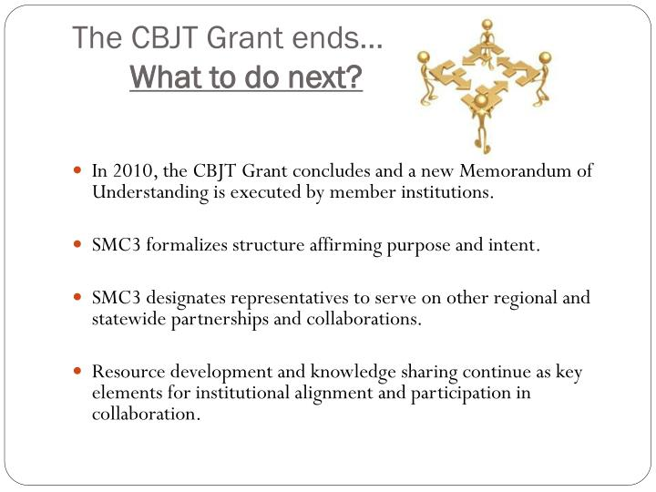 The CBJT Grant ends…