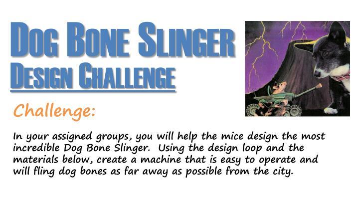 Dog Bone Slinger