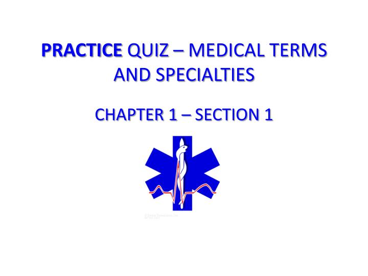 practice quiz medical terms and specialties n.