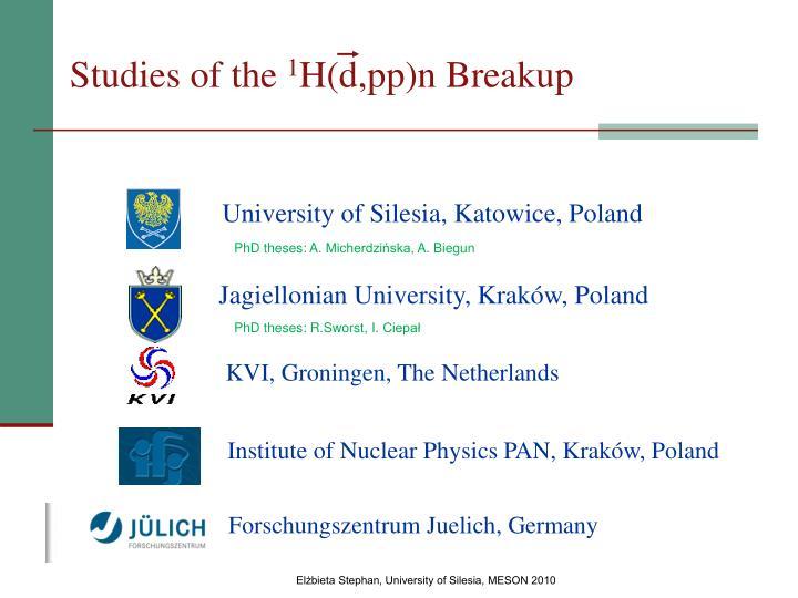 Studies of the 1 h d pp n breakup